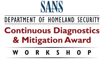 Welcome to the SANS DHS Continuous Diagnostics & Mitigation Award (CDM) Workshop