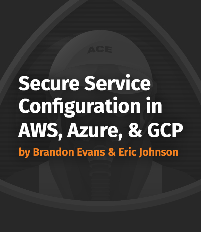Secure Service Configuration in AWS, Azure, & GCP